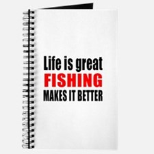 Life is great Fishing makes it better Journal