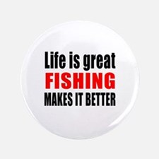 """Life is great Fishing makes 3.5"""" Button (100 pack)"""