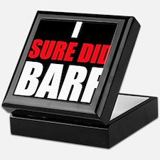 I Sure Did Barf Keepsake Box