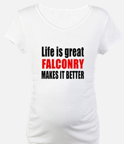 Life is great Falconry makes it Shirt