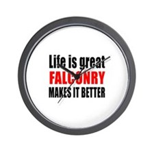 Life is great Falconry makes it better Wall Clock