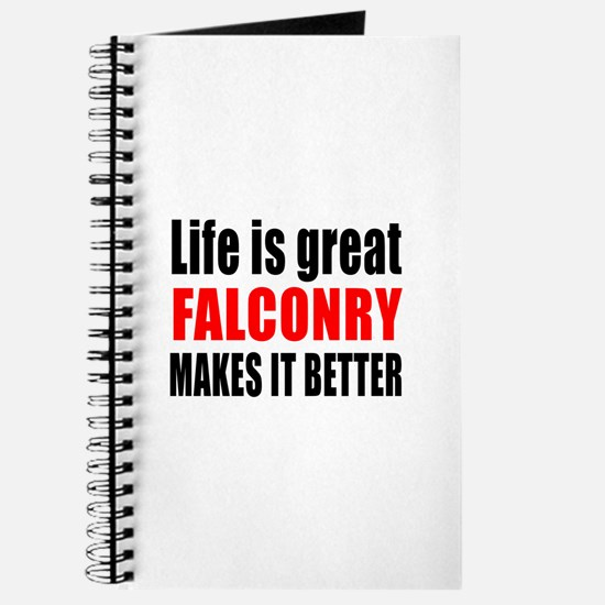 Life is great Falconry makes it better Journal