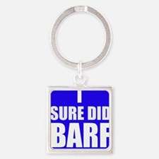 I Sure Did Barf Keychains