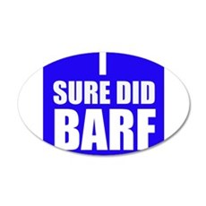 I Sure Did Barf Wall Decal