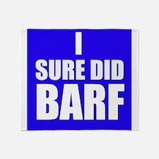 I Sure Did Barf Throw Blanket