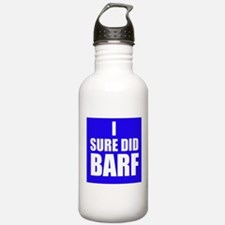 I Sure Did Barf Water Bottle