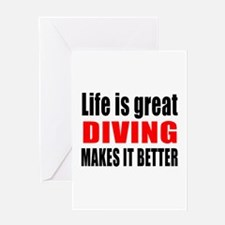 Life is great Diving makes it better Greeting Card