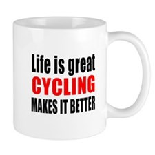 Life is great Cycling makes it better Mug