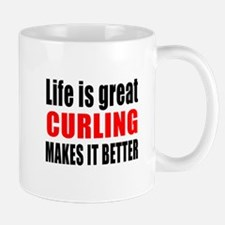 Life is great Curling makes it better Mug