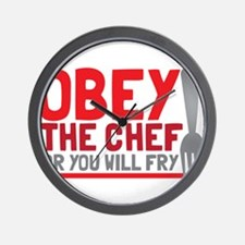 Obey the chef or you will FRY! Wall Clock