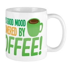 Today's good mood is powered by COFFEE! Mugs
