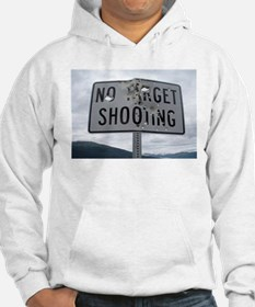 SIGN - NO TARGET SHOOTING Hoodie