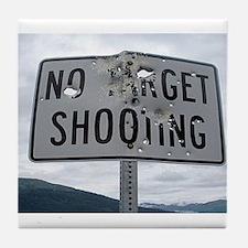 SIGN - NO TARGET SHOOTING Tile Coaster