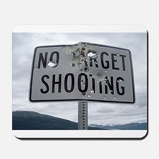 SIGN - NO TARGET SHOOTING Mousepad