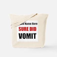 Sure Did Vomit Tote Bag