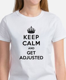 Keep Calm and Get Adjusted Women's T-Shirt