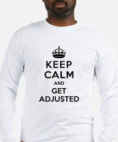 Keep Calm and Get Adjusted Long Sleeve T-Shirt
