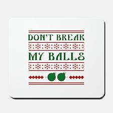 Don't Break My Balls Mousepad