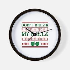 Don't Break My Balls Wall Clock