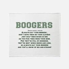 BOOGERS - ALWAYS EAT YOUR BOOGERS... Throw Blanket
