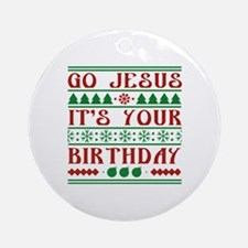 Go Jesus It's Your Birthday Ornament (Round)