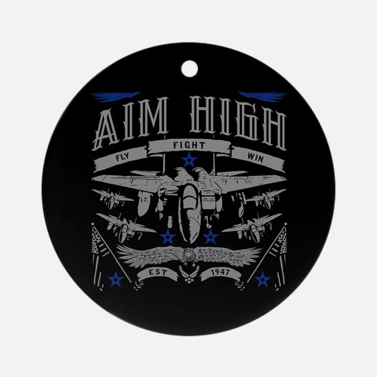 Aim High Fly Fight Win Round Ornament
