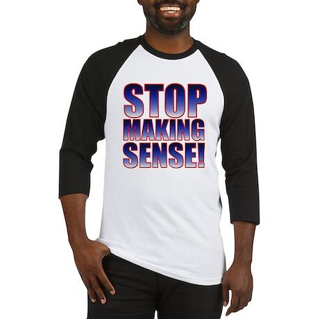 Stop Making Sense! Baseball Jersey