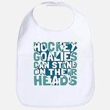 Hockey Goalies Stand On Their Heads Bib