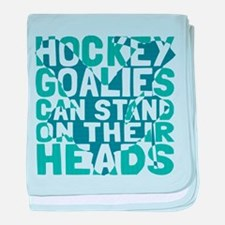 Hockey Goalies Stand On Their Heads baby blanket