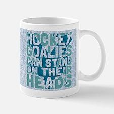 Hockey Goalies Stand On Their Heads Mugs