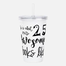 Awesome 25 Year Old Acrylic Double-wall Tumbler