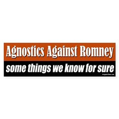 Agnostics Against Romney bumper sticker