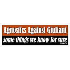 Agnostics Against Giuliani bumper sticker