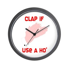 Clap If Use A Ho Wall Clock