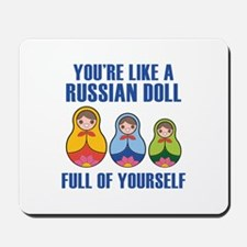 Full Of Yourself Mousepad