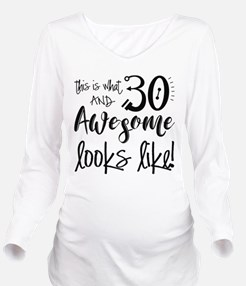 Awesome 30 Year Old Long Sleeve Maternity T-Shirt