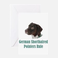 German Shorthaired Pointers Rule Greeting Card