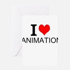 I Love Animation Greeting Cards