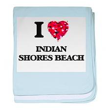 I love Indian Shores Beach Florida baby blanket