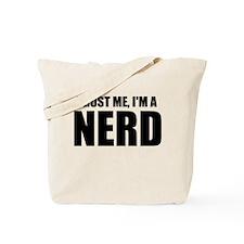 Trust Me, I'm A Nerd Tote Bag