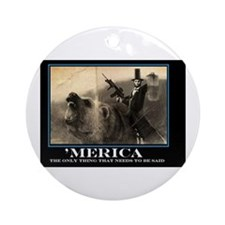 Merica - Abe lincoln on a Bear hold Round Ornament