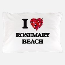 I love Rosemary Beach Florida Pillow Case