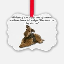 Airedale Pledging to Destroy all Ornament