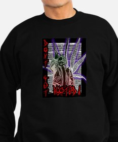 Dont Get Busted!!! Sweatshirt