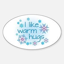 I like warm hugs Decal