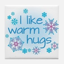 I like warm hugs Tile Coaster