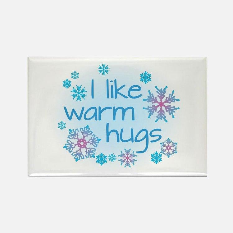 I like warm hugs Magnets