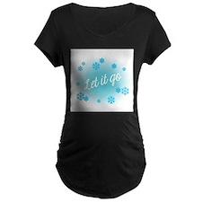 Let it go Maternity T-Shirt