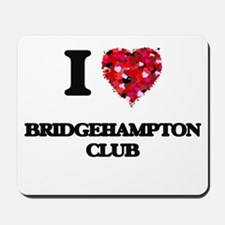 I love Bridgehampton Club New York Mousepad