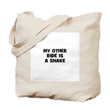 my other ride is a snake Tote Bag